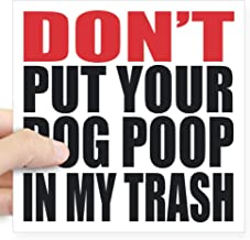 "CafePress Don39;T Put Your Trash Dog Poop in My Trash. Sti Square Bumper Sticker Car Decal, 3""x3"" (Small) or 5""x5"" (Large)"