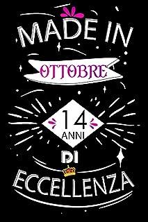 Made In Ottobre 14 Anni Di Eccellenza: Idee regalo uomo, Compleanno idee regalo 14 anni Libro compleanno per Uomo e Donna,...