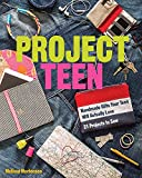 Project Teen: Handmade Gifts Your Teen Will Actually Love - 21 Projects to