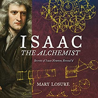 Isaac the Alchemist     Secrets of Isaac Newton, Reveal'd              Auteur(s):                                                                                                                                 Mary Losure                               Narrateur(s):                                                                                                                                 Steven Crossley                      Durée: 2 h et 36 min     Pas de évaluations     Au global 0,0
