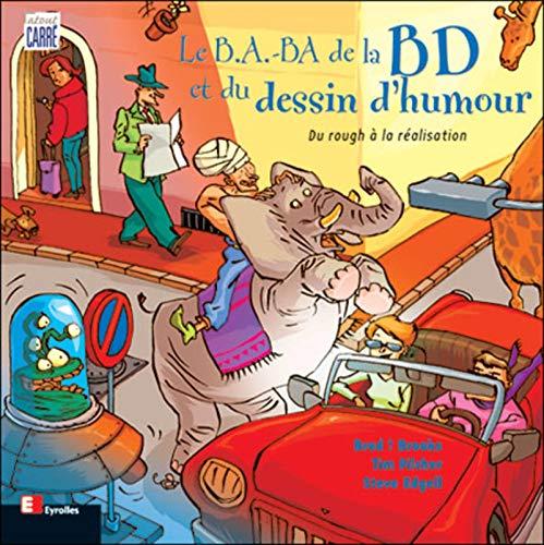 Le B.A.-BA de la BD et du dessin d'humour : Du rough à la réalisation