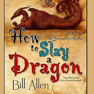 How to Slay a Dragon                   Autor:                                                                                                                                 Bill Allen                               Sprecher:                                                                                                                                 Tim Lundeen                      Spieldauer: 9 Std. und 5 Min.     1 Bewertung     Gesamt 5,0