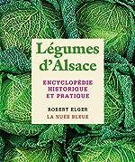 Eloge des légumes d'Alsace de Robert Elger