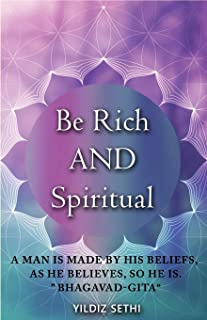 Be Rich AND Spiritual: You can be Both: Find out what the Law of Attraction left out