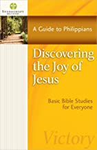 Discovering the Joy of Jesus: A Guide to Philippians (Stonecroft Bible Studies)