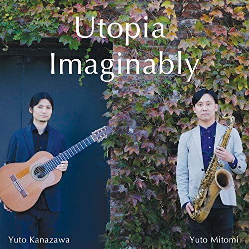 Yuto Kanazawa, Yuto Mitomi & Utopia