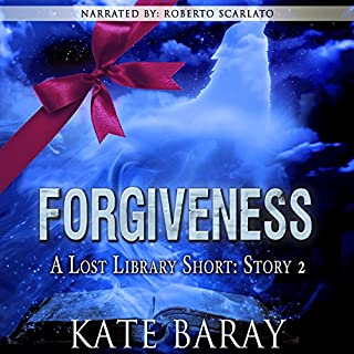 Forgiveness     Lost Library, Short Story 2              By:                                                                                                                                 Kate Baray                               Narrated by:                                                                                                                                 Roberto Scarlato                      Length: 1 hr and 16 mins     5 ratings     Overall 3.6