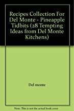 Recipes Collection For Del Monte - Pineapple Tidbits (28 Tempting Ideas from Del Monte Kitchens)