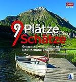 9 Plätze - 9 Schätze (Ausgabe 2018): Österreichs Kostbarkeiten und landschaftliche Leckerbissen