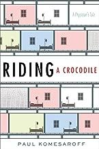 Riding a Crocodile: A Physician's Tale