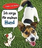 Ich sorge für meinen Hund: Haustierratgeber: tipps fon Rufus