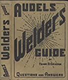 Audels Welders Guide: Questions and Answers