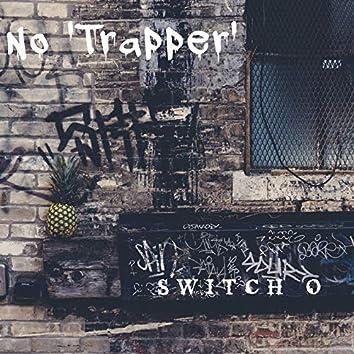 No 'Trapper'
