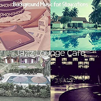 Background Music for Staycations