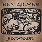 Juxtaposed by Ben Gilmer (2008-09-02) -  Audio CD