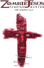 Zombie Jesus Vampire Hunter: The Scripts vol. 1