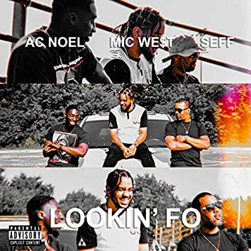 Lookin' Fo (feat. Seff & AC Noel)