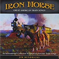 Iron Horse: Instrumental Collection of Great Ameri