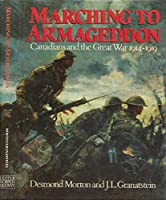 Marching to Armageddon: Canadians and the Great War 1914-1919 0886192099 Book Cover