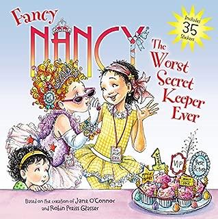 Fancy Nancy: The Worst Secret Keeper Ever