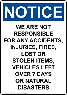 Vertical Notice We are Not Responsible for Accidents, Injuries, Fires, Lost Or Stolen Items OSHA Safety Sign, 10x7 inch Plastic by ComplianceSigns