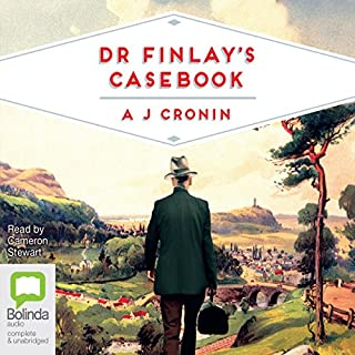 Dr Finlay's Casebook                   By:                                                                                                                                 A. J. Cronin                               Narrated by:                                                                                                                                 Cameron Stewart                      Length: 10 hrs and 42 mins     12 ratings     Overall 4.4