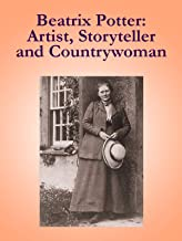 Beatrix Potter: Artist, Storyteller, And Countrywoman