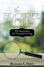 The Focused Life: The Beatitudes for Everyday Living