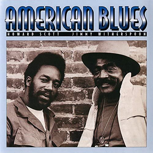 Jimmy Witherspoon & Howard Scott