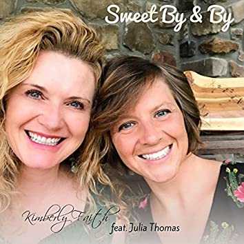 Sweet by and by (feat. Jacob Phaneuf & Julia Thomas)