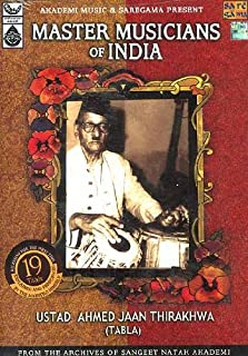 Ustad Ahmed Jaan Thirakhwa (Tabla): Master Musicians of India, From the Archives of Sangeet Natak Akademi (Compact Disc)