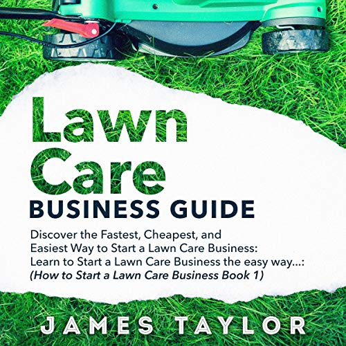 How to Start a Lawn Care Business audiobook cover art
