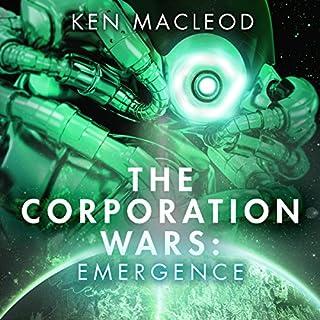 Emergence     The Corporation Wars, Book 3              Autor:                                                                                                                                 Ken MacLeod                               Sprecher:                                                                                                                                 Peter Kenny                      Spieldauer: 10 Std. und 28 Min.     Noch nicht bewertet     Gesamt 0,0