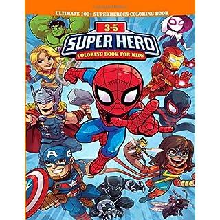 Superhero Coloring Book for Kids 3-5 : Ultimate 100+ Superheroes Coloring Book