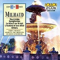 Milhaud : 6 Little Symphonies,others