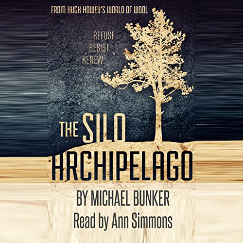 The Silo Archipelago                   By:                                                                                                                                 Michael Bunker                               Narrated by:                                                                                                                                 Ann Simmons                      Length: 3 hrs and 51 mins     Not rated yet     Overall 0.0