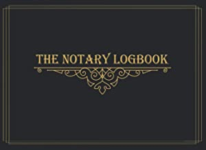 THE NOTARY LOGBOOK: Notary Record Book with One-Entry-Per-Page Design | Multi-State Notary Journal | With Easy Detail Chec...