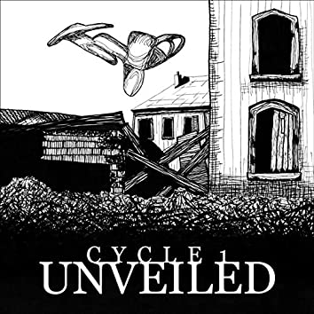 Cycle I: Unveiled