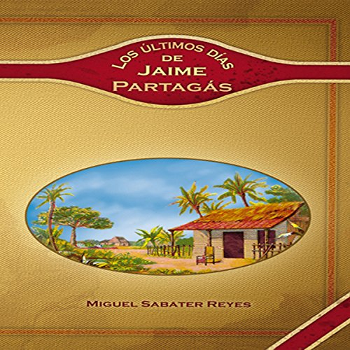 Ultimos dias de Jaime Partagas [Last days of Jaime Partagas] audiobook cover art