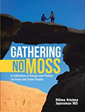 Gathering No Moss: A Collection of Essays and Poems on Inner and Outer Travels