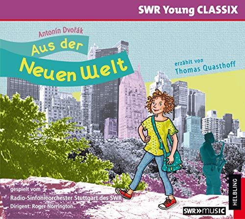 Aus der Neuen Welt: erzählt von Thomas Quasthoff, gespielt vom Radio-Sinfonieorchester Stuttgart des SWR, Dirigent: Roger Norrington