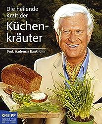 Buchempfehlung: Die heilende Kraft der Küchenkräuter