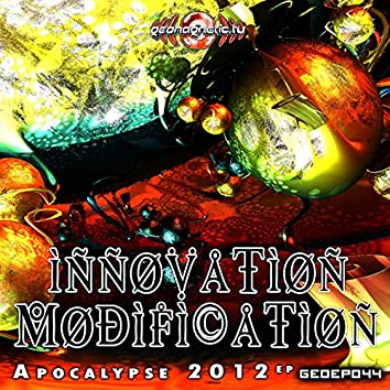 Innovation Modification - Apocalypse 2012 EP