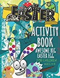 Awesome Big Easter Egg Activity Book for Children Ages 4-8: Workbook Full of Coloring and Other Activities Such as Mazes, Funny Jokes, Word Search ... a Girl and Boy (Easter holidays for you...)
