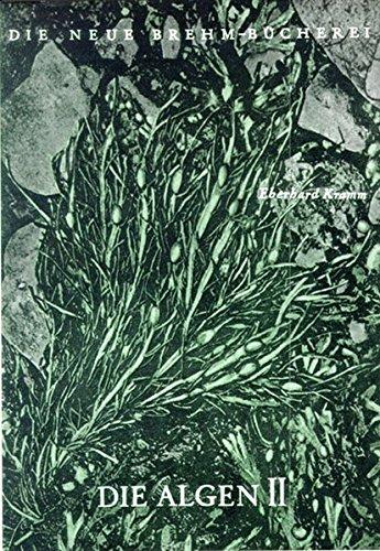 Die Algen: Kiesel-, Braun- und Rotalgen (Die Neue Brehm-Bücherei / Zoologische, botanische und paläontologische Monografien)