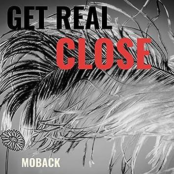 Get Real Close