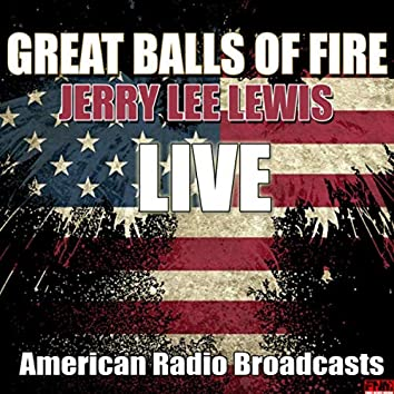 Great Balls Of Fire (Live)