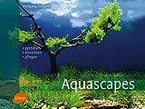 Aquascapes: Gestalten, einrichten, pflegen - Wolfgang Dengler