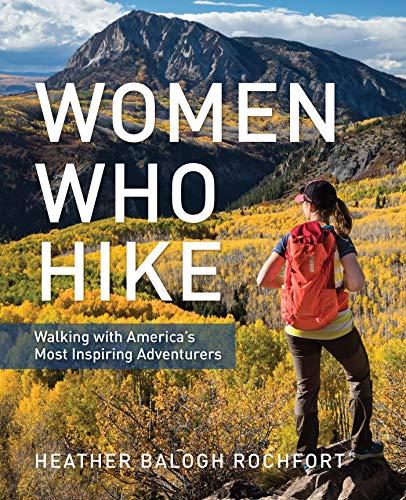 Women Who Hike: Walking with America's Most Inspiring Adventurers (English Edition)