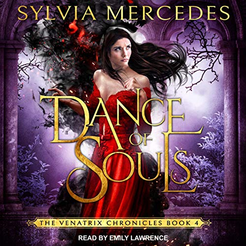 Dance of Souls: Venatrix Chronicles Series, Book 4